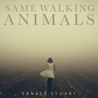 Same Walking Animals by Ernest Stuart