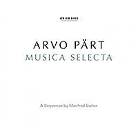 Arvo Part: Musica Selecta: A Sequence By Manfred Eicher