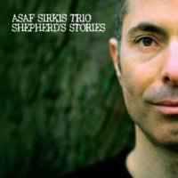 "Read ""Asaf Sirkis Trio: Shepherd's Stories"" reviewed by John Kelman"