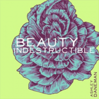 "Read ""Beauty Indestructible"" reviewed by Bruce Lindsay"