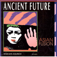 Album Asian Fusion by Ancient Future