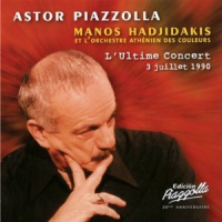 Astor Piazzolla and Manos Hadjidakis: L'Ultime Concert