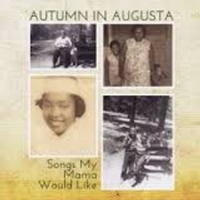 Autumn in Augusta - Songs My Mama Would Like