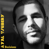 Ayal Tsubery: Decisions