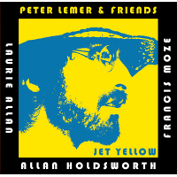 "Peter Lemer & Friends - ""Jet Yellow"" CD, WAV FLAC & MP3 From Art Of Life Records"