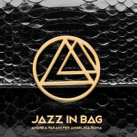 Album Jazz in bag - Andrea Pagani per AngelinARoma by Andrea Pagani