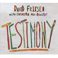 David Friesen With Orchestra And Quartet: Testimony