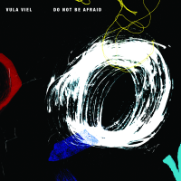 Album Do Not Be Afraid by Vula Viel