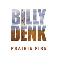 Album Billy Denk | Prairie Fire by Billy Denk
