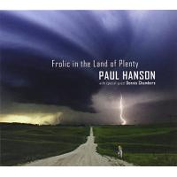 Paul Hanson: Frolic in the Land of Plenty