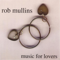 Album Music For Lovers by Rob Mullins