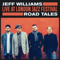 Jeff Williams: Road Tales - Live At London Jazz Festival