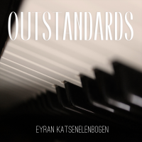 Pianist Eyran Katsenelenbogen Releases Highly Anticipated New Solo Album, Outstandards
