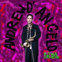 Album Andrew D'Angelo & DNA Orchestra by Andrew D'Angelo
