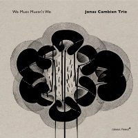 Jonas Cambien Trio: We Must Mustn't We