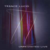 Album Unrevisited Live by Trance Lucid