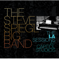 The Steve Spiegl Big Band: The L.A. Sessions at Capitol Studios