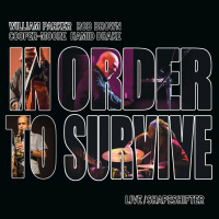 William Parker/In Order to Survive: Live/Shapeshifter