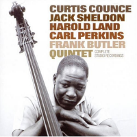 Curtis Counce: Curtis Counce/Jack Sheldon/Harold Land/Carl Perkins/Frank Butler Quintet: Complete Studio Recordings