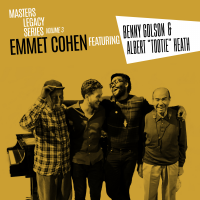 "Master Legacy Series Volume 3 Featuring Benny Golson & Albert ""Tootie"" Heath by Emmet Cohen"