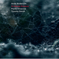 Arild Andersen/Paolo Vinaccia/Tommy Smith: In-House Science