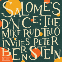 Album Salome's Dance: The Mike Rud Trio Invites Peter Bernstein by Mike Rud
