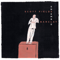 Scott Fields Ensemble: Barclay