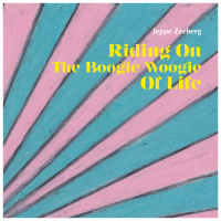 Riding on the Boogie Woogie of Life by Jeppe Zeeberg