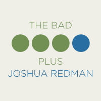 Album The Bad Plus Joshua Redman by The Bad Plus