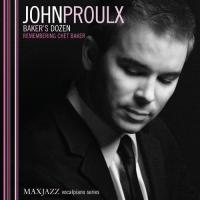 Album Baker's Dozen (Remembering Chet Baker) by John Proulx
