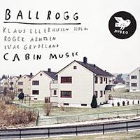 Ballrogg: Cabin Music