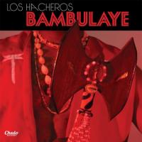 Los Hacheros: Bambulaye