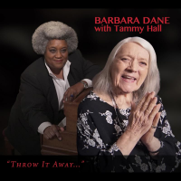 "Vocalist Barbara Dane To Release ""Throw It Away...,"" Her First New Recording In 14 Years, On Her Dreadnaught Music Label, August 19"