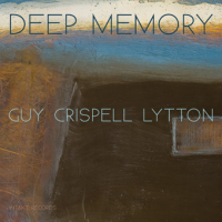Barry Guy / Marilyn Crispell / Paul Lytton: Deep Memory
