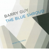 Barry Guy: The Blue Shroud