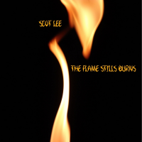 Album The Flame Still Burns by Scot Lee