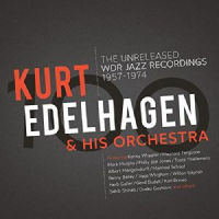 The Unreleased WDR Jazz Recordings 1957 - 1974