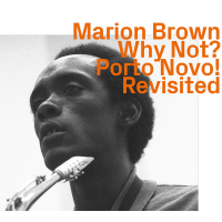 Album Why Not? Porto Novo! Revisited by Marion Brown
