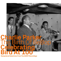 Album Birth Of Bebop - Celebrating Bird At 100 by Charlie Parker