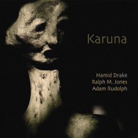 Karuna by Hamid Drake / Ralph M. Jones / Adam Rudolph