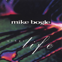 Album Other Life by Mike Bogle