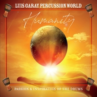 Luis Garay Percussion World: Humanity