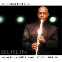 Album Have Flute Will Travel Stop 1 Berlin by Chip Shelton