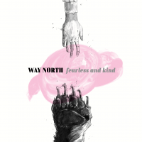 Way North: Fearless And Kind