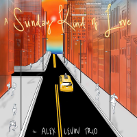 The Alex Levin Trio: A Sunday Kind of Love