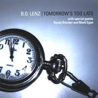 Tomorrow's Too Late by B.D. Lenz