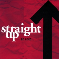 Straight Up by B.D. Lenz