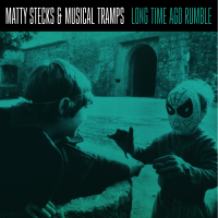 Album Matty Stecks & Musical Tramps - Long Time Ago Rumble by Matthew Steckler