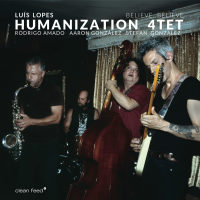 Luis Lopes Humanization 4tet: Believe, Believe