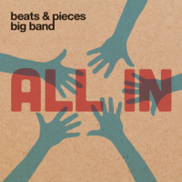 Beats and Pieces Big Band: All In